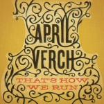 April Verch / That's How We Run