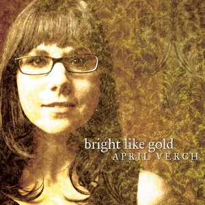 April Verch / Bright Like Gold